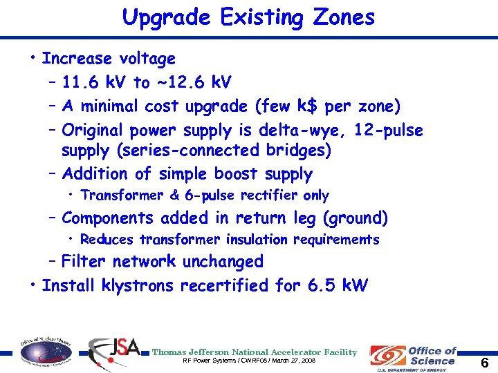 Upgrade Existing Zones • Increase voltage – 11. 6 k. V to ~12. 6