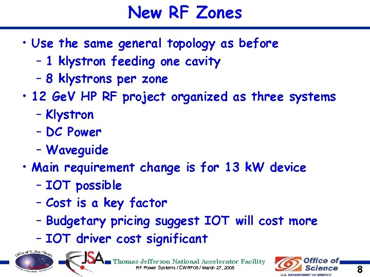 New RF Zones • Use the same general topology as before – 1 klystron