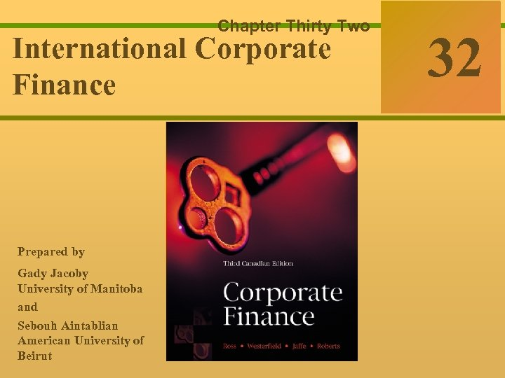 32 -0 Chapter Thirty Two International Corporate Finance Ross Westerfield Jaffe Finance 32 Sixth