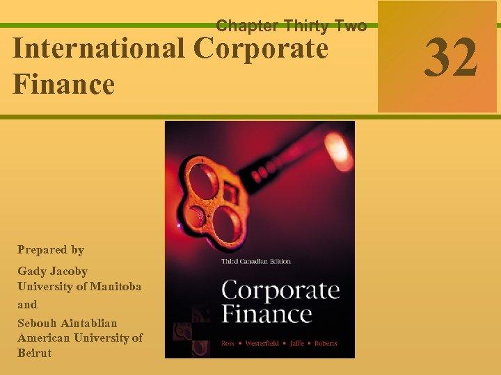 32 -0 Chapter Thirty Two International Corporate Finance Ross Westerfield Jaffe Finance 32 Sixth
