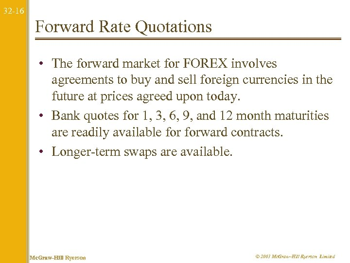 32 -16 Forward Rate Quotations • The forward market for FOREX involves agreements to
