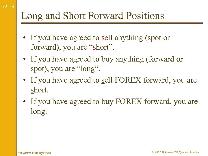 32 -18 Long and Short Forward Positions • If you have agreed to sell
