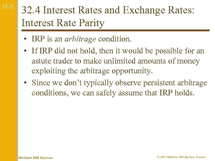 32 -21 32. 4 Interest Rates and Exchange Rates: Interest Rate Parity • IRP