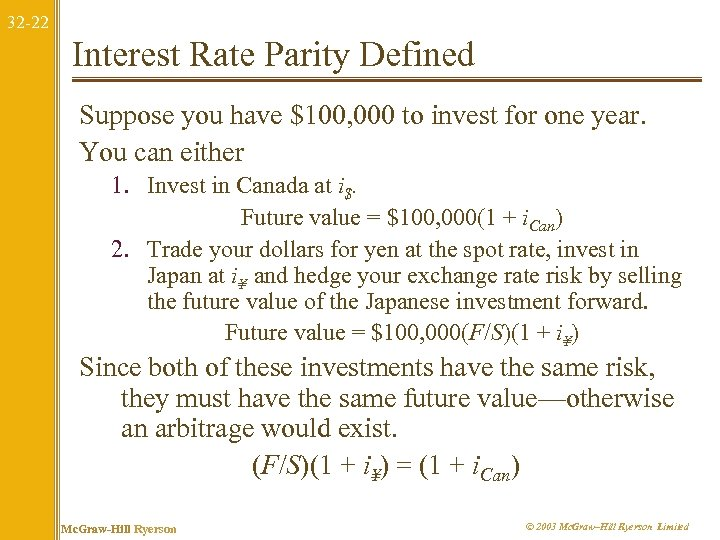 32 -22 Interest Rate Parity Defined Suppose you have $100, 000 to invest for