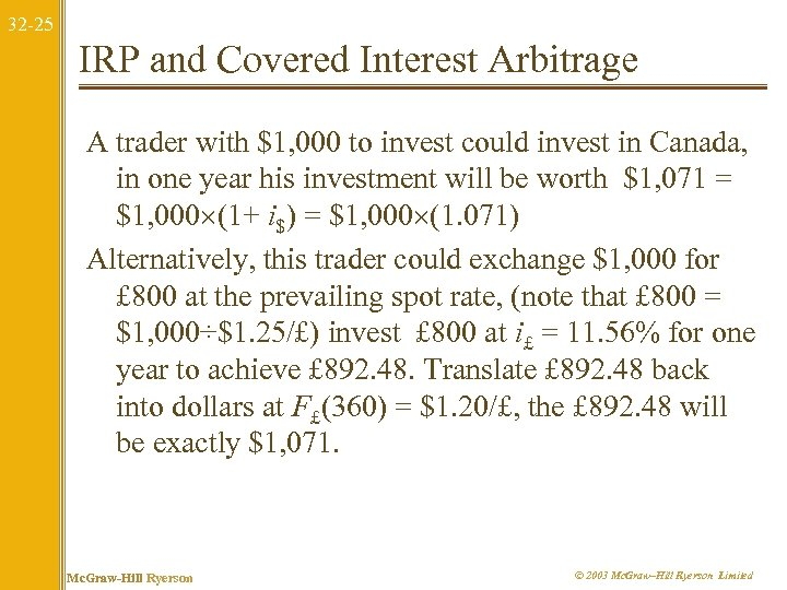 32 -25 IRP and Covered Interest Arbitrage A trader with $1, 000 to invest