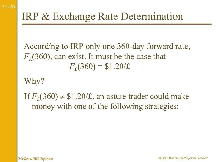 32 -26 IRP & Exchange Rate Determination According to IRP only one 360 -day