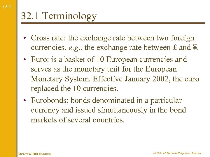 32 -2 32. 1 Terminology • Cross rate: the exchange rate between two foreign
