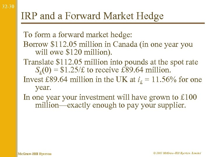 32 -30 IRP and a Forward Market Hedge To form a forward market hedge: