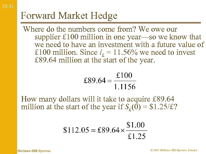 32 -31 Forward Market Hedge Where do the numbers come from? We owe our