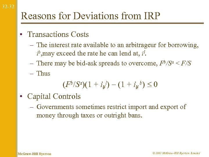 32 -32 Reasons for Deviations from IRP • Transactions Costs – The interest rate