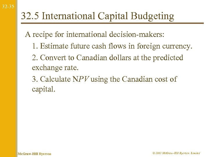32 -35 32. 5 International Capital Budgeting A recipe for international decision-makers: 1. Estimate
