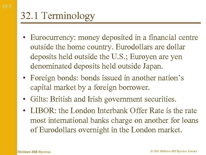 32 -3 32. 1 Terminology • Eurocurrency: money deposited in a financial centre outside