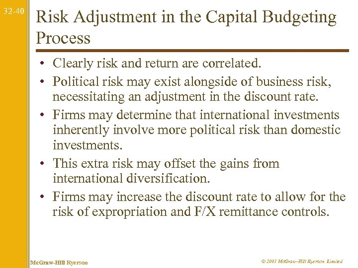 32 -40 Risk Adjustment in the Capital Budgeting Process • Clearly risk and return