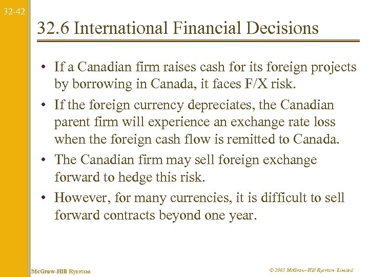 32 -42 32. 6 International Financial Decisions • If a Canadian firm raises cash