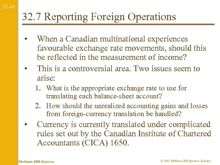 32 -44 32. 7 Reporting Foreign Operations • • When a Canadian multinational experiences