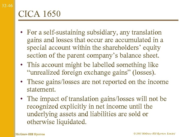 32 -46 CICA 1650 • For a self-sustaining subsidiary, any translation gains and losses