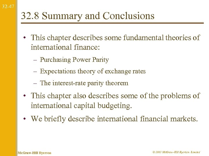 32 -47 32. 8 Summary and Conclusions • This chapter describes some fundamental theories