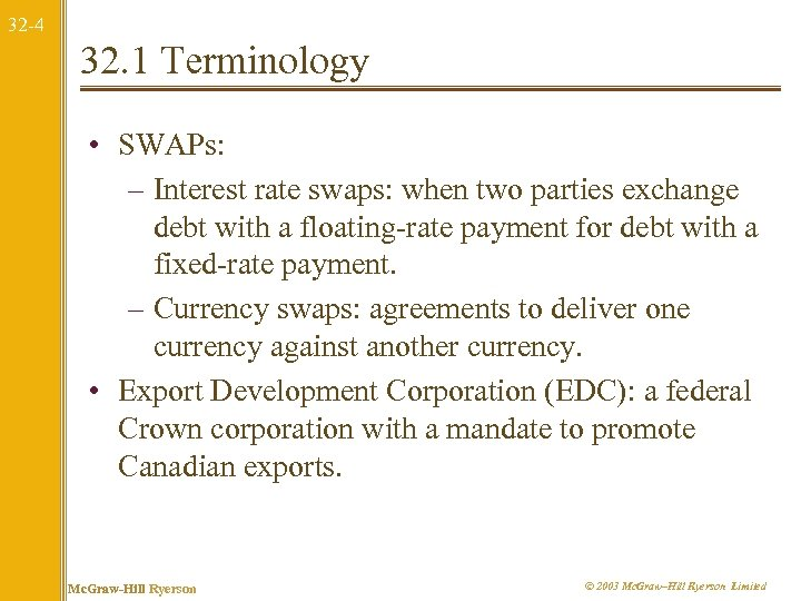 32 -4 32. 1 Terminology • SWAPs: – Interest rate swaps: when two parties