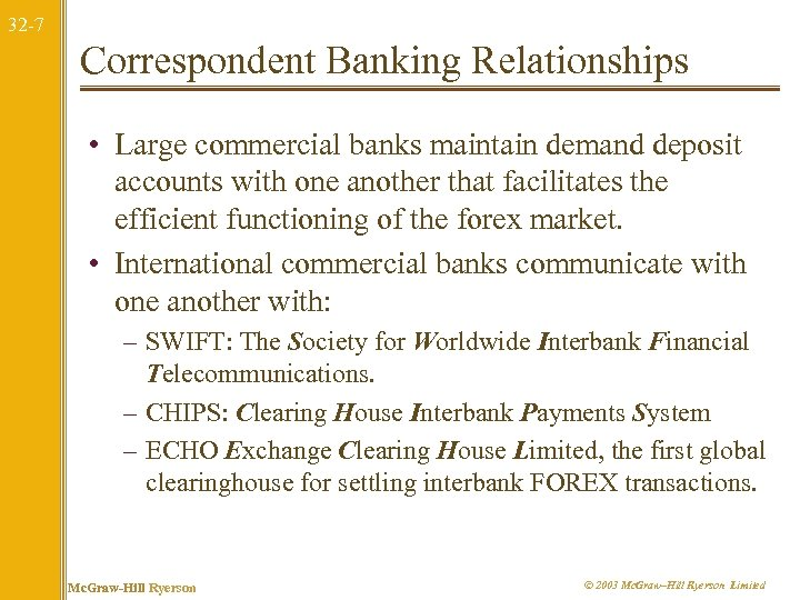 32 -7 Correspondent Banking Relationships • Large commercial banks maintain demand deposit accounts with