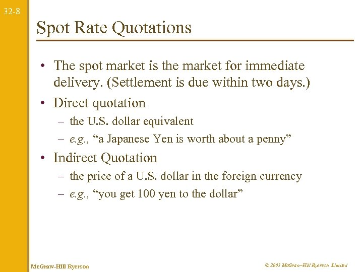 32 -8 Spot Rate Quotations • The spot market is the market for immediate
