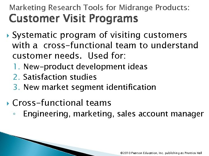 Marketing Research Tools for Midrange Products: Customer Visit Programs Systematic program of visiting customers
