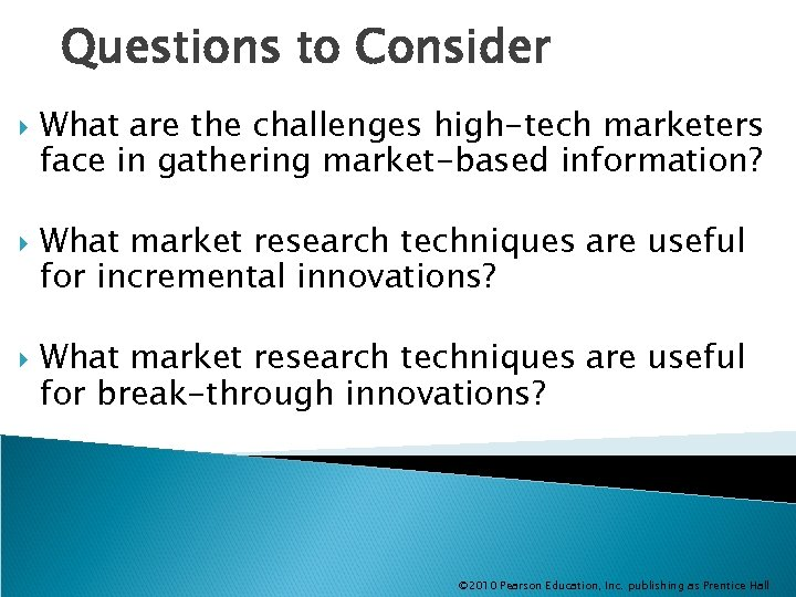 Questions to Consider What are the challenges high-tech marketers face in gathering market-based information?
