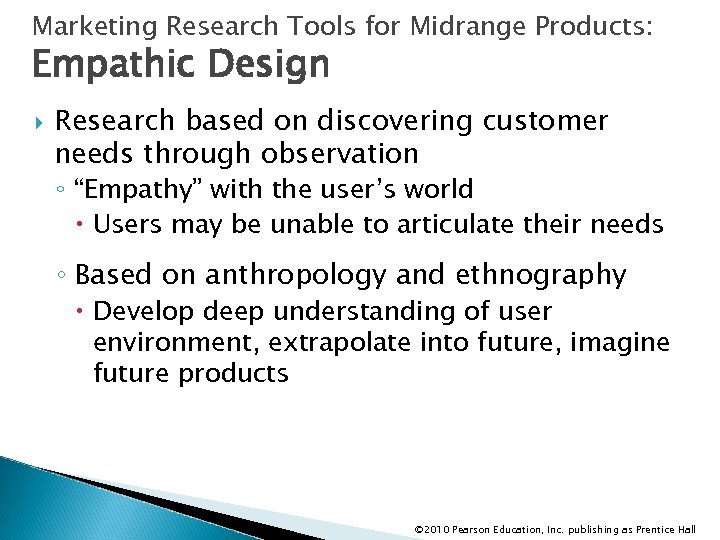 Marketing Research Tools for Midrange Products: Empathic Design Research based on discovering customer needs