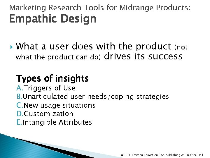 Marketing Research Tools for Midrange Products: Empathic Design What a user does with the