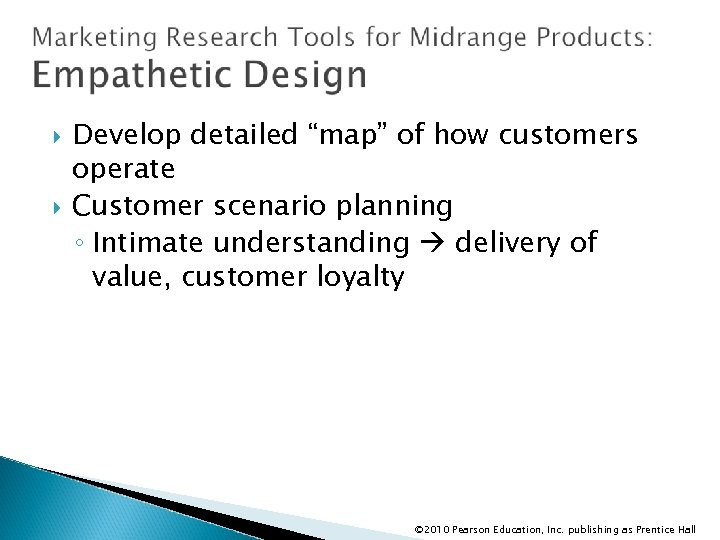 "Develop detailed ""map"" of how customers operate Customer scenario planning ◦ Intimate understanding"