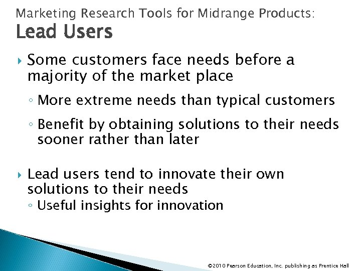 Marketing Research Tools for Midrange Products: Lead Users Some customers face needs before a