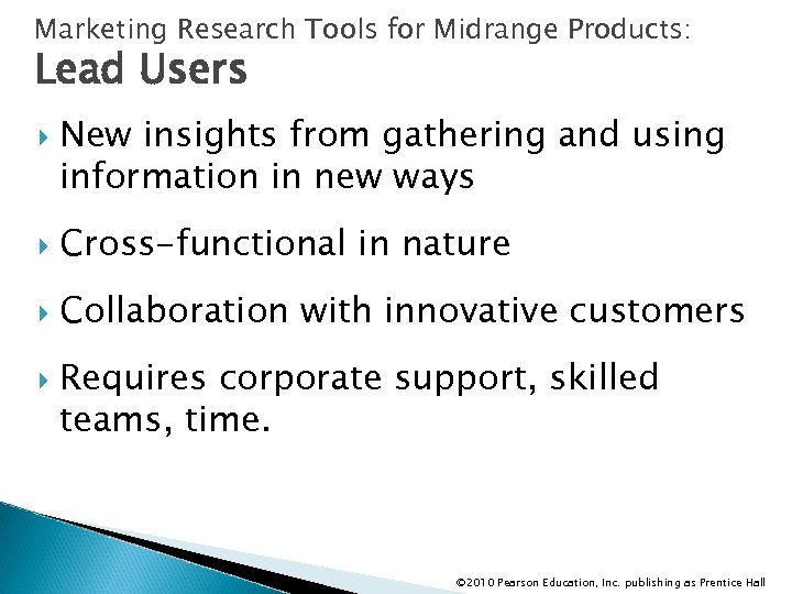 Marketing Research Tools for Midrange Products: Lead Users New insights from gathering and using
