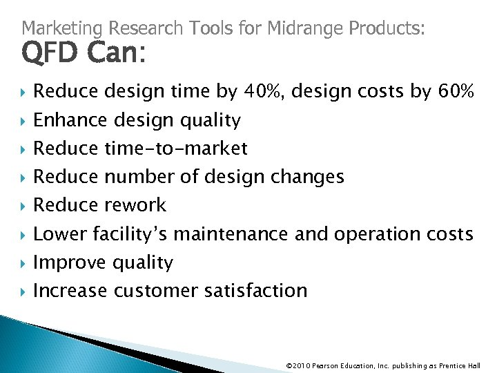 Marketing Research Tools for Midrange Products: QFD Can: Reduce design time by 40%, design