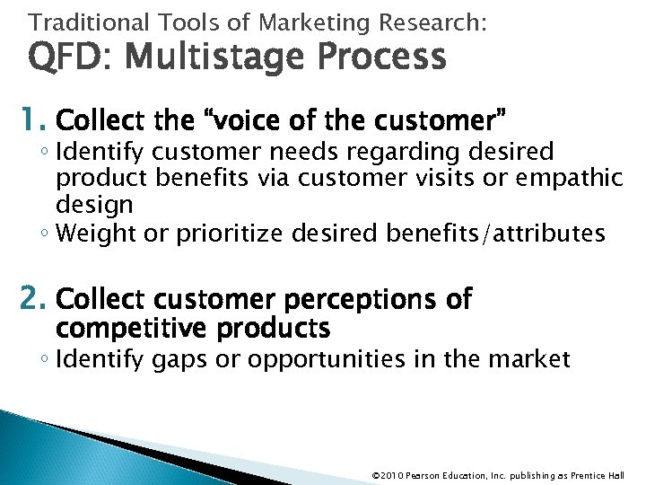"Traditional Tools of Marketing Research: QFD: Multistage Process 1. Collect the ""voice of the"