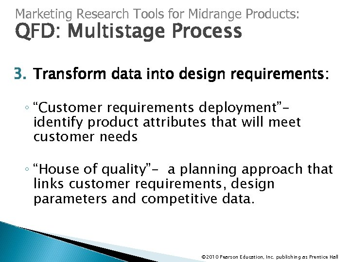 Marketing Research Tools for Midrange Products: QFD: Multistage Process 3. Transform data into design
