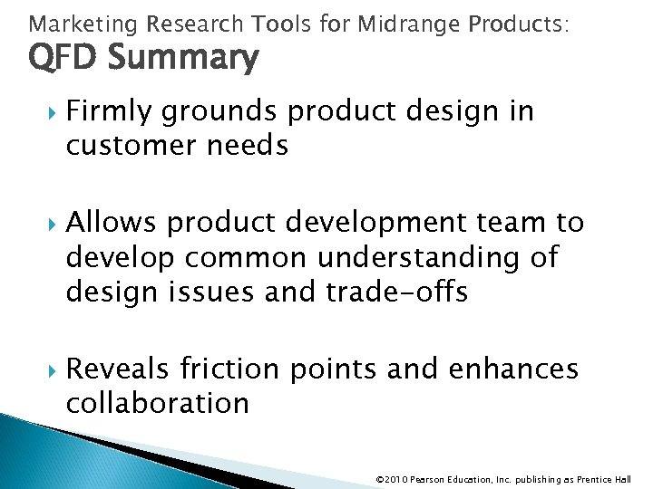 Marketing Research Tools for Midrange Products: QFD Summary Firmly grounds product design in customer