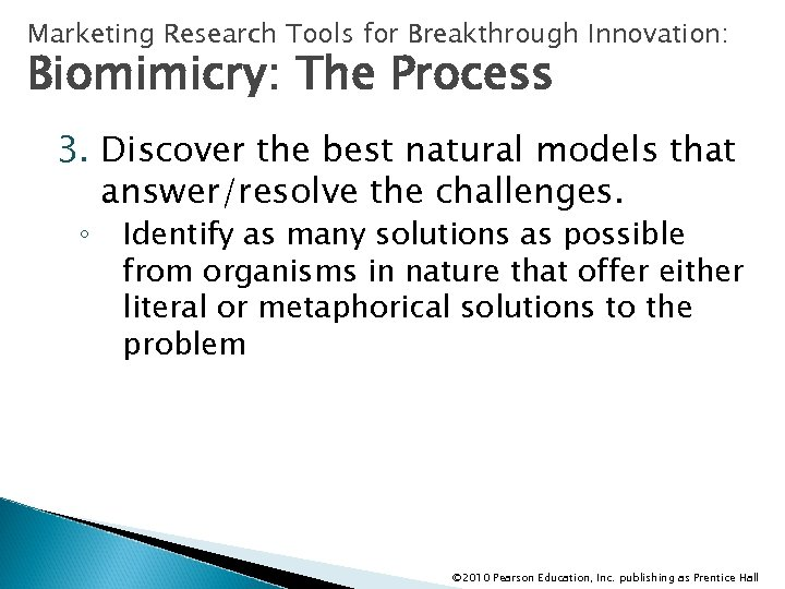 Marketing Research Tools for Breakthrough Innovation: Biomimicry: The Process 3. Discover the best natural