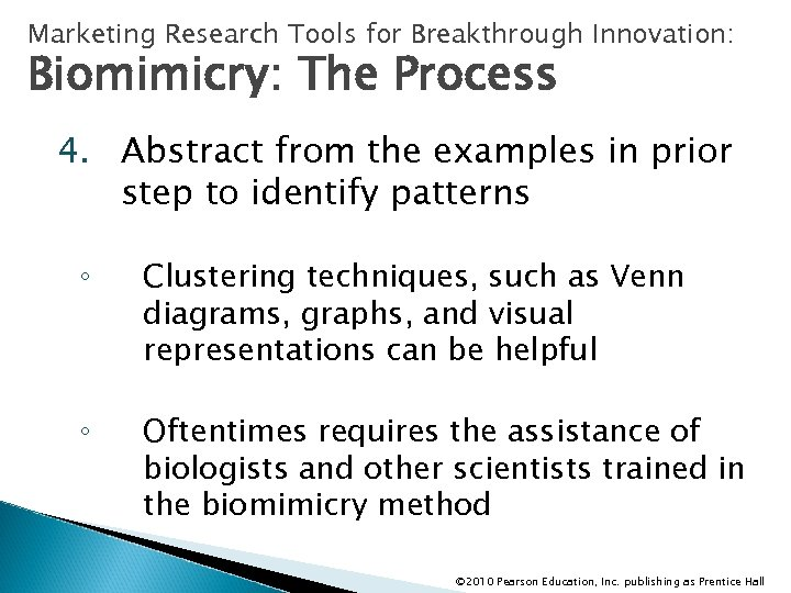 Marketing Research Tools for Breakthrough Innovation: Biomimicry: The Process 4. Abstract from the examples