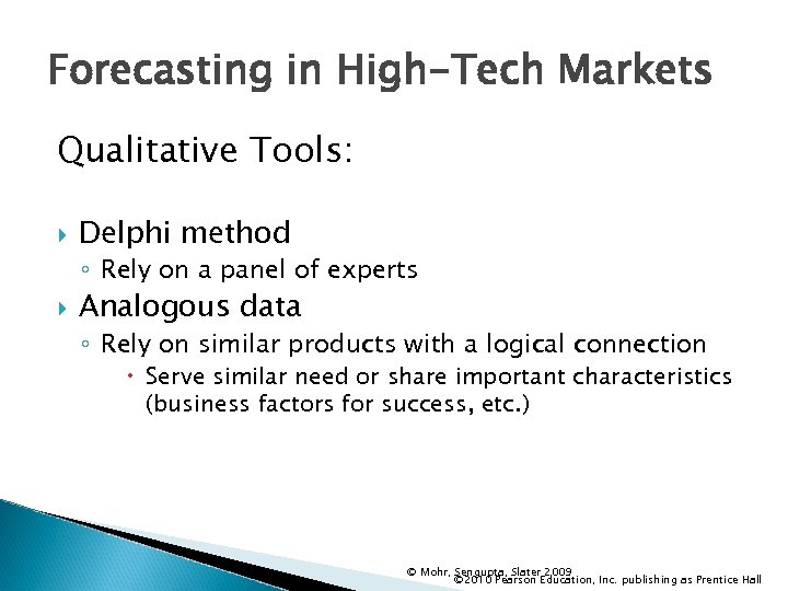 Forecasting in High-Tech Markets Qualitative Tools: Delphi method ◦ Rely on a panel of