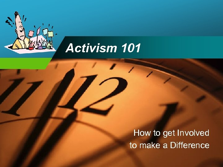 Company LOGO Activism 101 How to get Involved to make a Difference