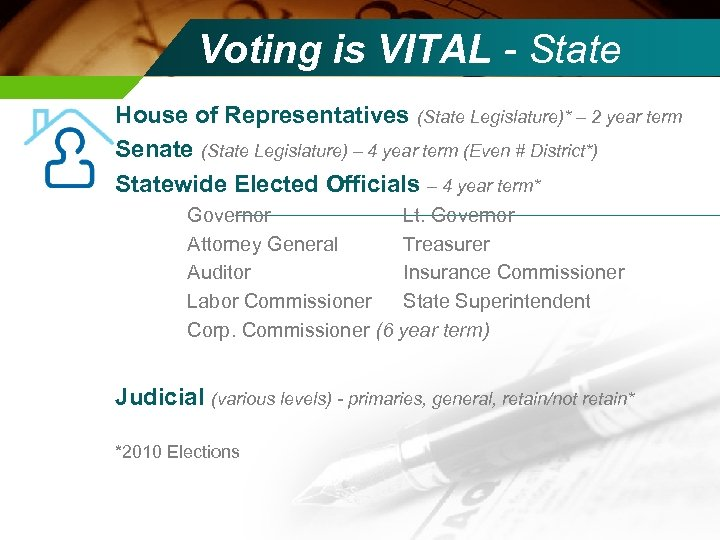 Voting is VITAL - State House of Representatives (State Legislature)* – 2 year term