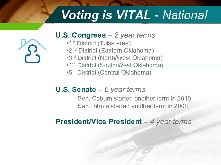 Voting is VITAL - National U. S. Congress – 2 year terms • 1