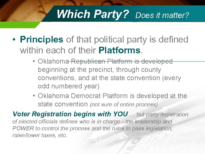 Which Party? Does it matter? • Principles of that political party is defined within