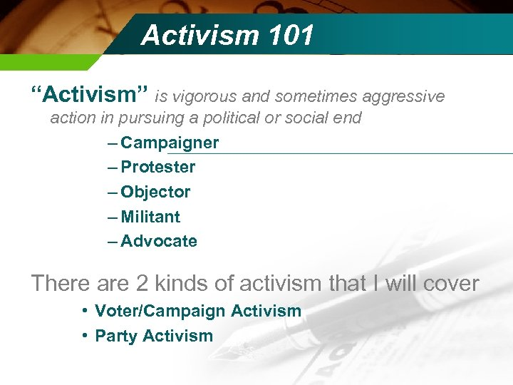 """Activism 101 """"Activism"""" is vigorous and sometimes aggressive action in pursuing a political or"""