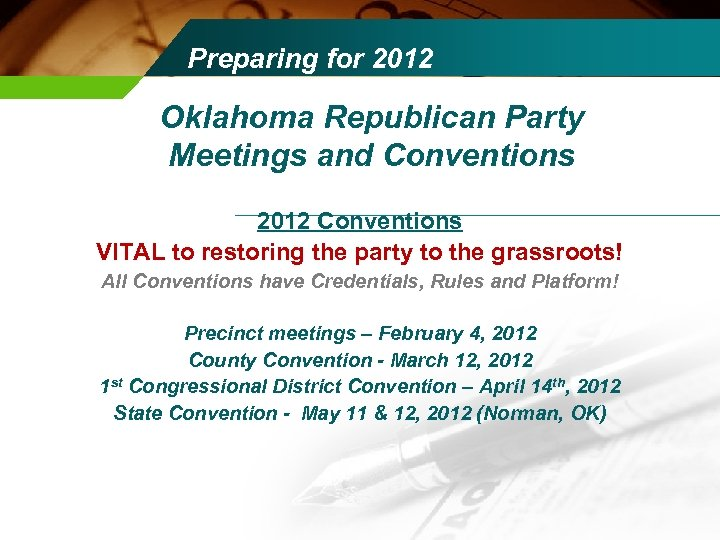 Preparing for 2012 Oklahoma Republican Party Meetings and Conventions 2012 Conventions VITAL to restoring