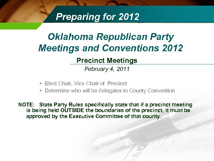 Preparing for 2012 Oklahoma Republican Party Meetings and Conventions 2012 Precinct Meetings February 4,