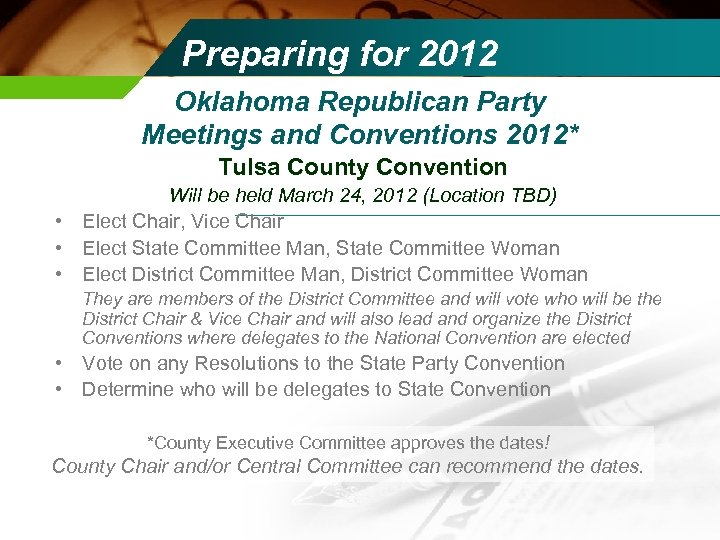 Preparing for 2012 Oklahoma Republican Party Meetings and Conventions 2012* Tulsa County Convention Will