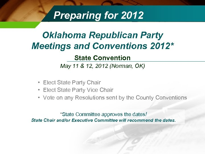 Preparing for 2012 Oklahoma Republican Party Meetings and Conventions 2012* State Convention May 11