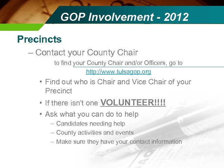 GOP Involvement - 2012 Precincts – Contact your County Chair to find your County