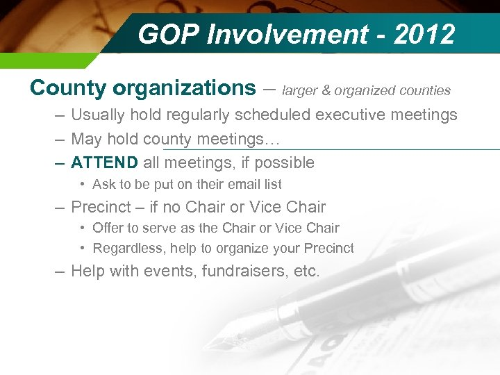 GOP Involvement - 2012 County organizations – larger & organized counties – Usually hold