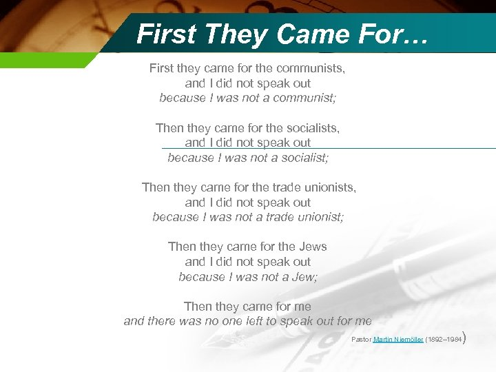 First They Came For… First they came for the communists, and I did not